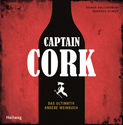 Das ultimativ andere Weinbuch | Captain Cork